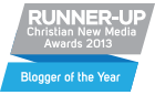 Christian New Media Awards Blogger of the Year runner-up 2013