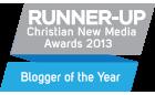 Christian New Media Awards Blogger of the Year runner-up 2013